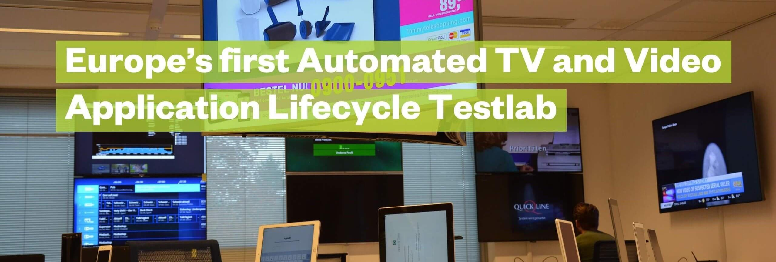 Automated TV and Video Application Lifecycle Testlab